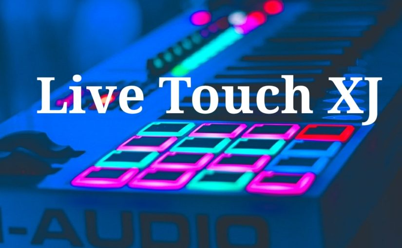Live mix, sound effects and much more… Live Touch XJ